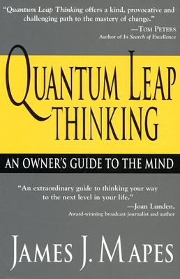 Quantum Leap Thinking: An Owner's Guide to the Mind - Mapes, James