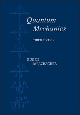 Quantum Mechanics - Merzbacher, Eugen