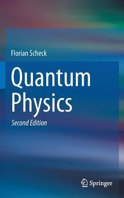 Quantum Physics - Scheck, Florian