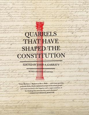 Quarrels That Have Shaped the Constitution - Garraty, John A