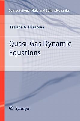 Quasi-Gas Dynamic Equations - Elizarova, Tatiana G