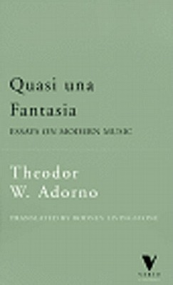 Quasi Una Fantasia: Essay on Modern Music - Adorno, Theodor Wiesengrund, and Livingstone, Rodney (Translated by)