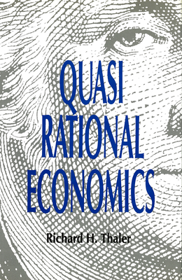 Quasirational Economics - Thaler, Richard H.