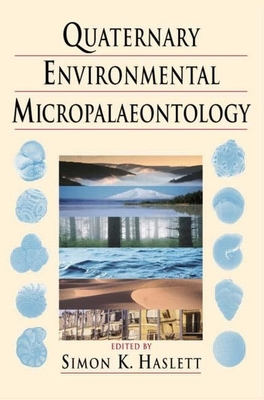 Quaternary Environmental Micropalaeontology - Haslett, Simon K (Editor)
