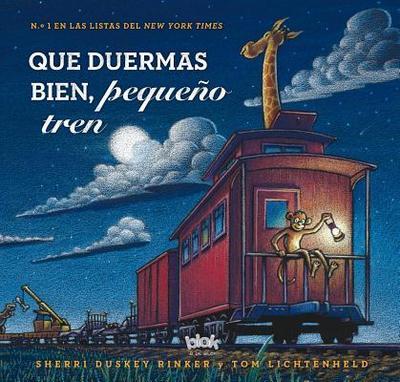 Que Duermas Bien, Pequeno Tren - Duskey, Sherry, and Lichtenheld, Tom