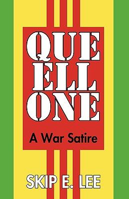 Que Ell One: A War Satire - Skip E Lee, E Lee