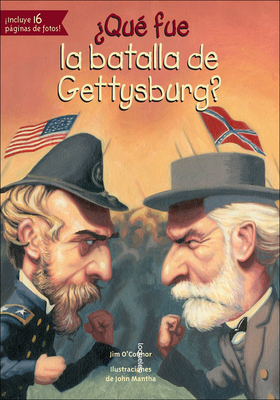 Que Fue La Batalla de Gettysburg? - O'Connor, Jim, and Mantha, John (Illustrator)