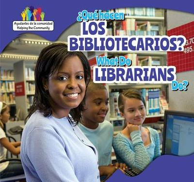 Que Hacen Los Bibliotecarios? / What Do Librarians Do? - Austen, Mary