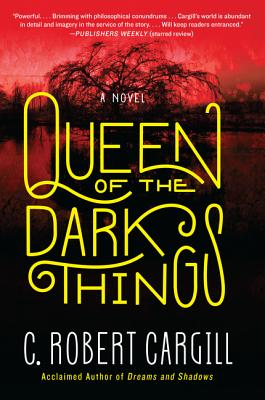 Queen of the Dark Things - Cargill, C Robert