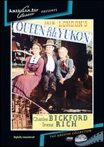 Queen of the Yukon - Phil Rosen