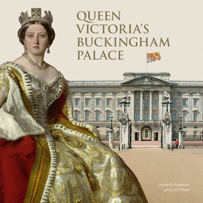 Queen Victoria's Buckingham Palace - Foreman, Amanda, and Peter, Lucy
