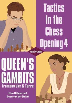 Queen's Gambits: Trompowsky & Torre - Nijboer, Friso, and Van Der Stricht, Geert