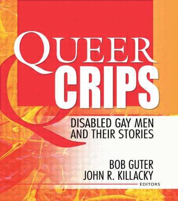 Queer Crips: Disabled Gay Men and Their Stories - Du Noyer, Paul R