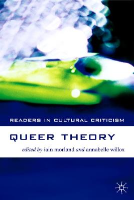 Queer Theory - Morland, Iain, and Willox, Dino