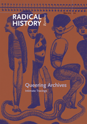 Queering Archives: Intimate Tracings - Murphy, Kevin P (Editor), and Tortorici, Zeb (Editor), and Marshall, Daniel (Editor)
