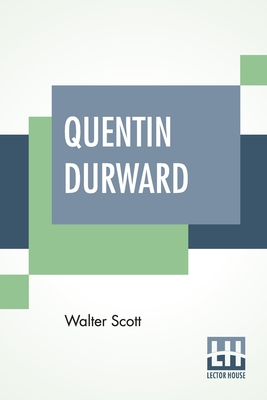 Quentin Durward - Scott, Walter