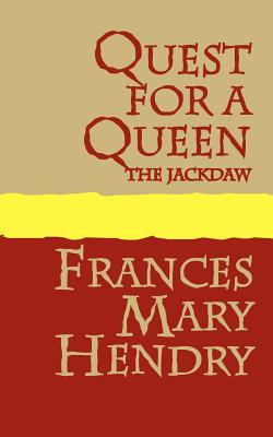 Quest for a Queen: The Jackdaw - Hendry, Frances Mary