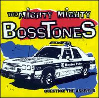 Question the Answers - The Mighty Mighty Bosstones