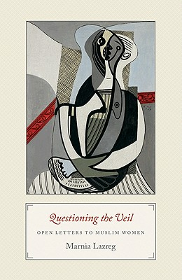 Questioning the Veil: Open Letters to Muslim Women - Lazreg, Marnia