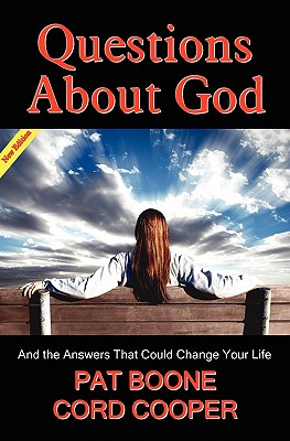Questions about God - And the Answers That Could Change Your Life New Edition - Boone, Pat, and Cooper, Cord