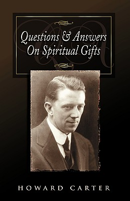 Questions and Answers on Spiritual Gifts - Carter, Howard