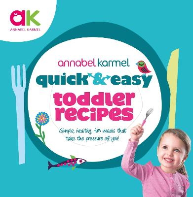 Quick and Easy Toddler Recipes - Karmel, Annabel