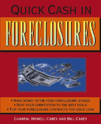 Quick Cash in Foreclosures - Howell-Carey, Chantal, and Carey, Bill