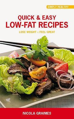 Quick & Easy Low Fat Recipes - Graimes, Nicola