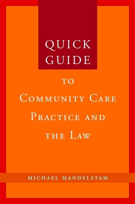 Quick Guide to Community Care Practice and the Law - Mandelstam, Michael