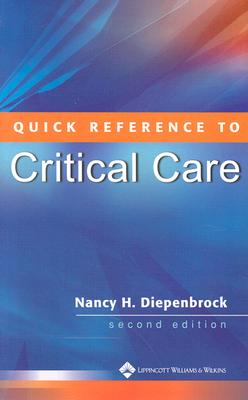 Quick Reference to Critical Care: Evaluation and Treatment of Common Cardiovascular Disorders - Diepenbrock, Nancy H, RN, Ccrn