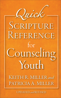 Quick Scripture Reference for Counseling Youth - Miller, Patricia A, and Miller, Keith R