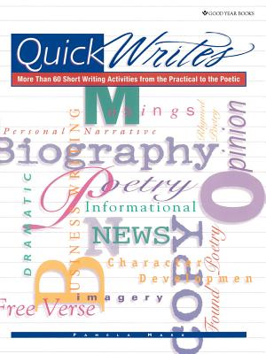 Quick Writes: More Than 60 Short Writing Activities from the Practical to the Poetic - Marx, Pamela