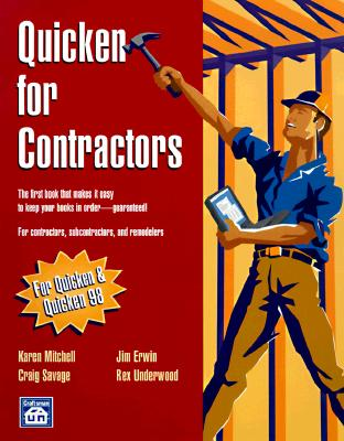 Quicken for Contractors - Erwin, Jim, and Savage, Craig, and Mitchell, Karen