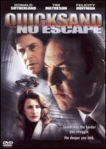 Quicksand: No Escape - Michael Pressman