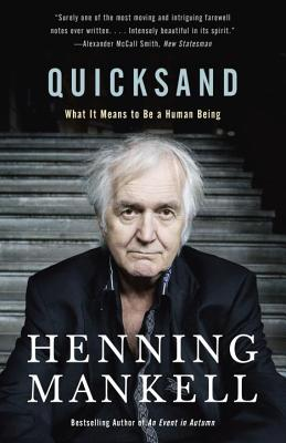 Quicksand: What It Means to Be a Human Being - Mankell, Henning