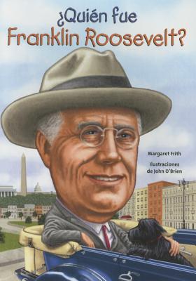 Quien Fue Franklin Roosevelt? - Frith, Margaret