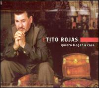 Quiero Llegar a Casa - Tito Rojas