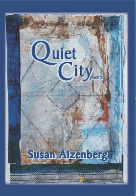Quiet City: Poems - Aizenberg, Susan, Professor