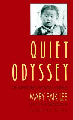 Quiet Odyssey - Lee, Mary Paik, and Chan, Sucheng (Introduction by)