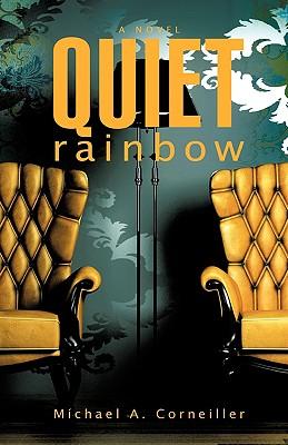 Quiet Rainbow - Corneiller, Michael A