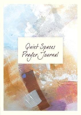 Quiet Spaces Prayer Journal - Warburton, Olivia, Mrs. (Editor)