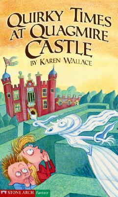 Quirky Times at Quagmire Castle - Wallace, Karen