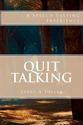 Quit Talking - Toller, Larry A