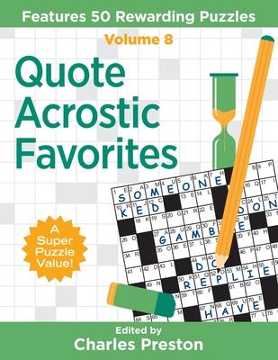Quote Acrostic Favorites: Features 50 Rewarding Puzzles - Preston, Charles (Editor)