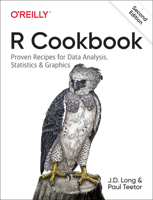 R Cookbook: Proven Recipes for Data Analysis, Statistics, and Graphics - Long, Jd, and Teetor, Paul