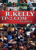 R. Kelly: Tp-2.com - The Videos
