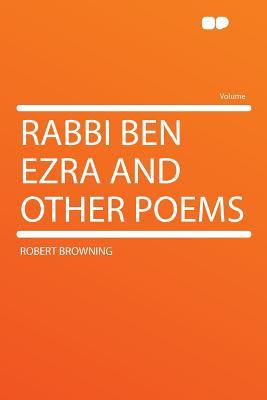 Rabbi Ben Ezra and Other Poems - Browning, Robert (Creator)