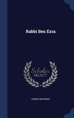 Rabbi Ben Ezra - Browning, Robert