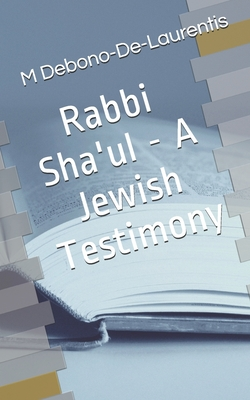 Rabbi Sha'ul - A Jewish Testimony - Debono-De-Laurentis, M