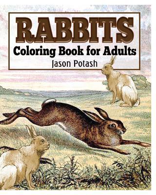 Rabbits Coloring Book for Adults - Potash, Jason